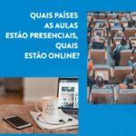 Em quais países as aulas estão online e quais estão presencial