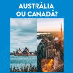 Canadá ou Austrália?